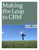Making the Leap to CRM