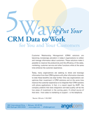 5 Ways To Put Your CRM Data to Work for You and Your Customers
