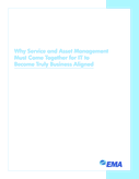 Why Service and Asset Management Must Come Together for IT to Become Truly Business Aligned