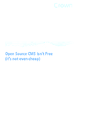 Open Source CMS Isn't Free (it's not even cheap)