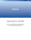 Optimizing ITIL with SRM: Service Resolution Management for the Next-Generation Service Desk