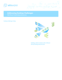Addressing Desktop Challenges with a VMware Virtual Desktop Infrastructure (VDI)