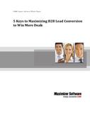 5 Keys to Maximizing B2B Lead Conversion