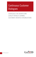 Continuous Customer Dialogues - Strategies for Growth and Loyalty in Multi-Channel Customer-Oriented Organizations