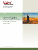 Technology Industry Strengthens Performance through Web Conferencing: Compelling Results in Sales, Marketing, Training, and Support