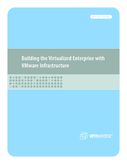 Building the Virtualized Enterprise With VMware Infrastructure
